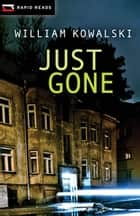 Just Gone ebook by William Kowalski