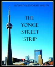 The Yonge Street Strip ebook by Ronald Alexander Malloy