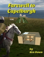 Farewell to Capelburgh ebook by Ken Down