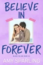 Believe in Forever ebook by