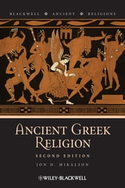 Ancient Greek Religion ebook by Jon D. Mikalson