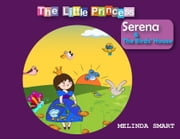 The Little Princess Serena & The Birds' House - The Little Princess Serena, #2 ebook by Melinda Smart