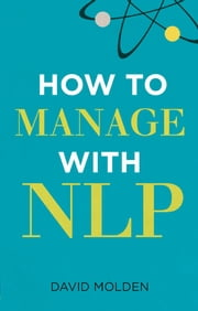 How to Manage with NLP ebook by David Molden