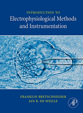 Introduction to Electrophysiological Methods and Instrumentation ebook by Franklin Bretschneider,Jan R. de Weille