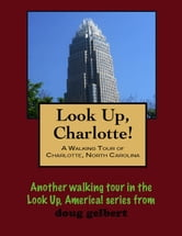 a Walking Tour of Charlotte, North Carolina ebook by Doug Gelbert