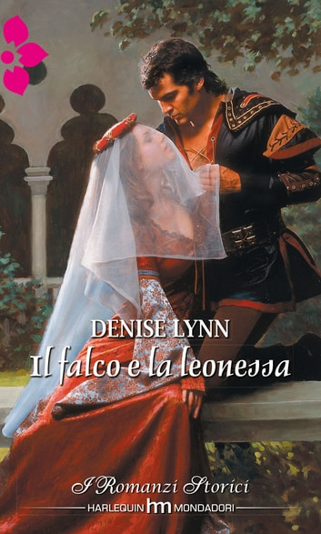 Il falco e la leonessa ebook by Denise Lynn