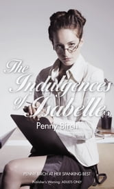 The Indulgences of Isabelle ebook by Penny Birch