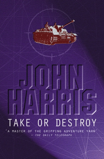 Take Or Destroy ebook by John Harris
