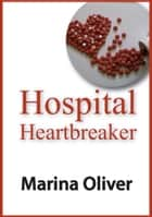 Hospital Heartbreaker ebook by Marina Oliver