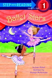 Ballet Stars ebook by Joan Holub,Shelagh McNicholas