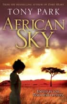 African Sky ebook by Tony Park