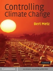 Controlling Climate Change ebook by Bert Metz
