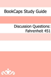 Discussion Questions: Fahrenheit 451 ebook by BookCaps