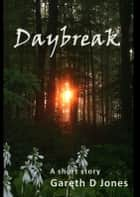Daybreak ebook by Gareth D Jones