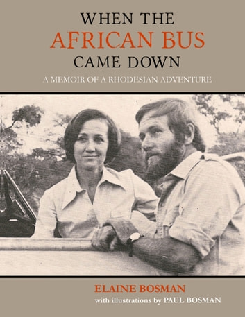 When the African Bus Came Down ebook by Elaine Bosman