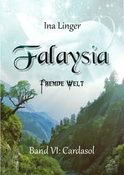 Falaysia - Fremde Welt - Band 6 - Cardasol ebook by Ina Linger
