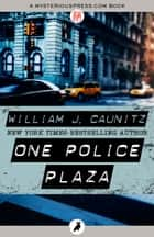 One Police Plaza ebook by William J. Caunitz