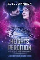 The Heights of Perdition - The Divine Space Pirates, #1 ebook by C. S. Johnson