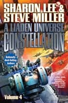 A Liaden Universe Constellation, Volume 4 ebook by