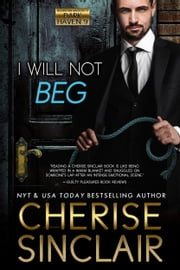 I Will Not Beg ebook by Cherise Sinclair