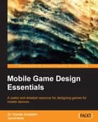 Mobile Game Design Essentials ebook by Dr. Claudio Scolastici,David Nolte