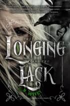 The Longing and the Lack ebook by C.M. Spivey, Tehlor Kay Mejia, Kisa Whipkey