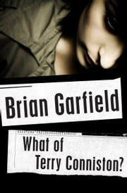 What of Terry Conniston? ebook by Brian Garfield