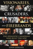 Visionaries, Crusaders, and Firebrands