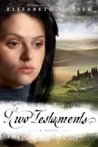 Two Testaments ebook by Elizabeth Musser