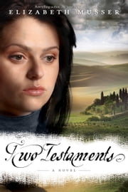 Two Testaments - A Novel ebook by Elizabeth Musser
