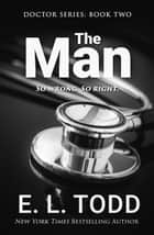 The Man - Doctor, #2 ebook by E. L. Todd