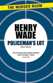 Policeman's Lot ebook by Henry Wade