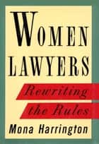 Women Lawyers ebook by Mona Harrington