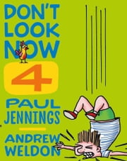 Don't Look Now Book 4: Hobby Farm and Seeing Red ebook by Paul Jennings, Andrew Weldon