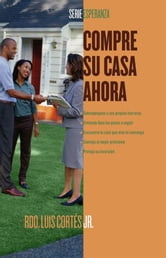 Compre su casa ahora (How to Buy a Home) ebook by Rev. Luis Cortes