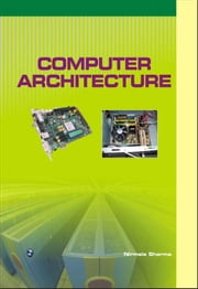 Computer Architecture ebook by Nirmala Sharma