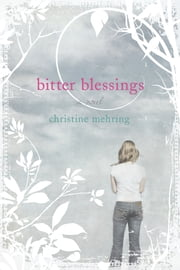Bitter Blessings ebook by Christine Mehring