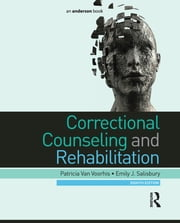 Correctional Counseling and Rehabilitation ebook by Patricia Van Voorhis,Emily J. Salisbury