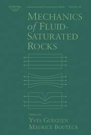 Mechanics of Fluid-Saturated Rocks ebook by Yves Gueguen,Maurice Bouteca