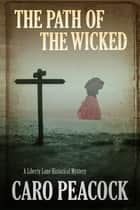 Path of the Wicked ebook by Caro Peacock