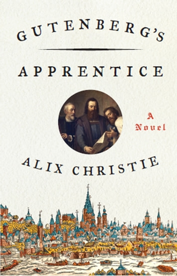 Gutenberg's Apprentice ebook by Alix Christie