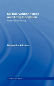 US Army Innovation and American Strategic Culture After Vietnam ebook by Lock-Pullan, Richard