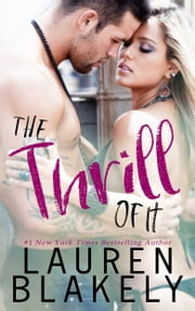 The Thrill of It ebook by Lauren Blakely