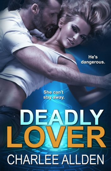 Deadly Lover ebook by Charlee Allden