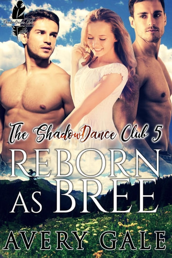 Reborn as Bree - The ShadowDance Club, #5 ebook by Avery Gale