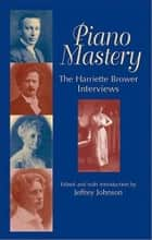 Piano Mastery ekitaplar by Harriette Brower