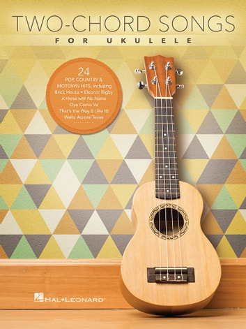 Two-Chord Songs for Ukulele eBook by Hal Leonard Corp ...