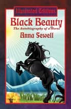 Black Beauty (Illustrated Edition) - With linked Table of Contents ebook by Anna Sewell
