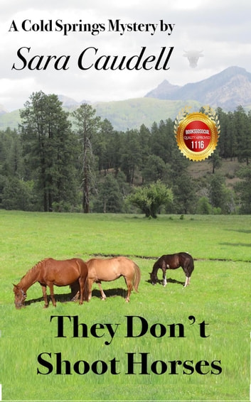 They Don't Shoot Horses - Cold Springs Mystery ebook by Sara Caudell