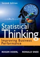 Statistical Thinking - Improving Business Performance ebook by Roger Hoerl, Ron D. Snee